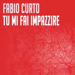 Fabio Curto – Tu mi fai impazzire
