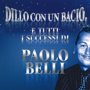 Paolo Belli – Dillo con un Bacio