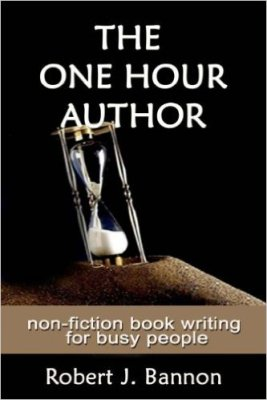 THE ONE HOUR AUTHOR    non fiction book writing for busy people