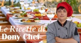 Le Ricette di Dony Chef – (venerdì 3 luglio 2020)