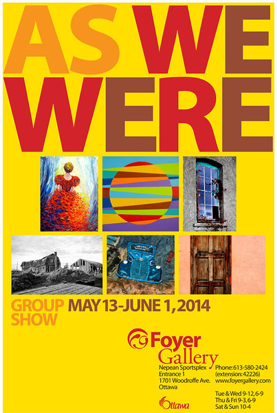 As We Were - Exhibition at the Foyer Gallery in Ottawa.