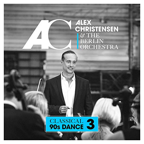 Alex Christensen – Classical 90s Dance Vol. 3