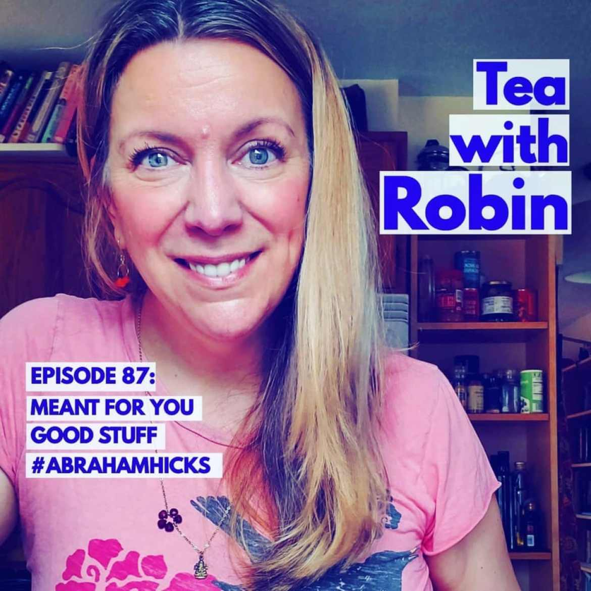 What's Meant for You Is Always Meant for You // Tea With Robin Episode 87