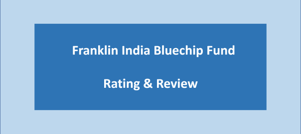 Franklin India Bluechip Fund Rating Review