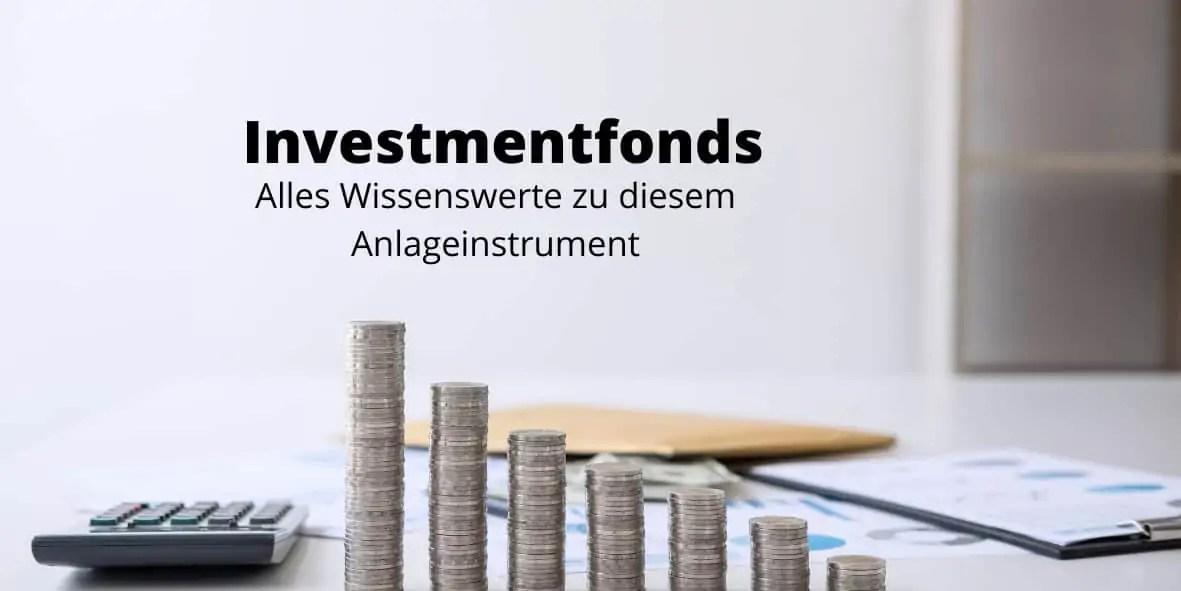 Investmentfonds - Alles Wissenswerte zu diesem Anlageinstrument