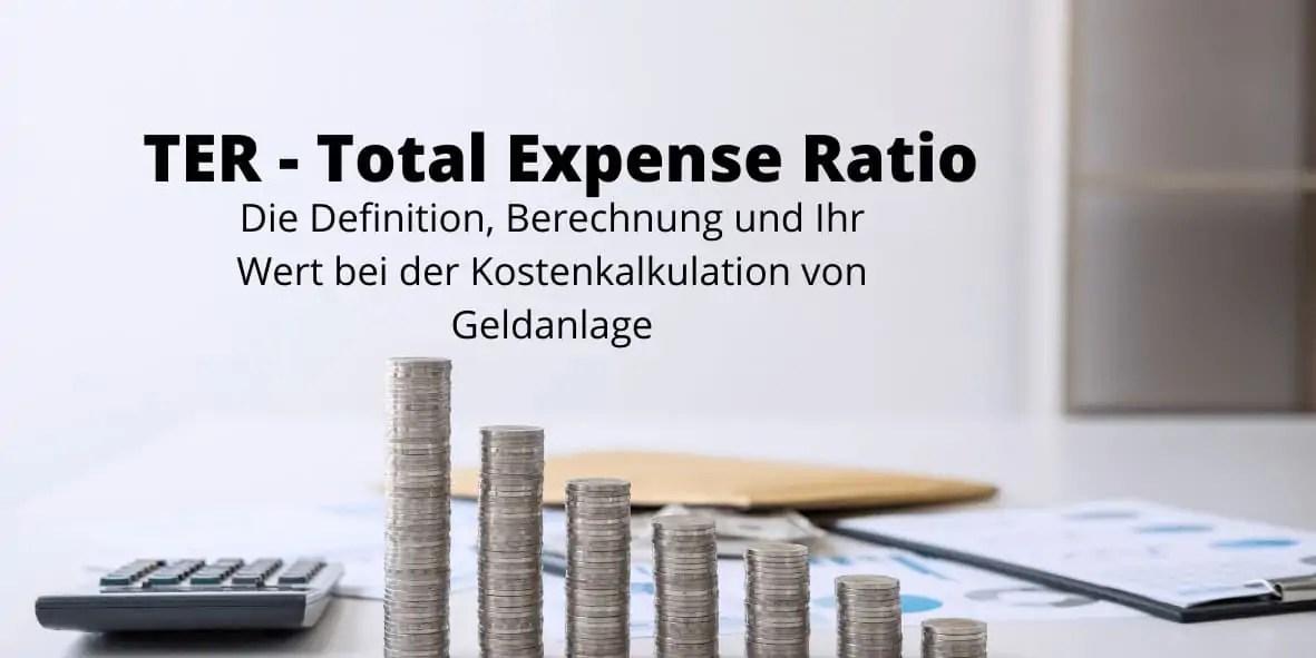 Total Expense Ratio - TER - Definition, Berechnung und mehr