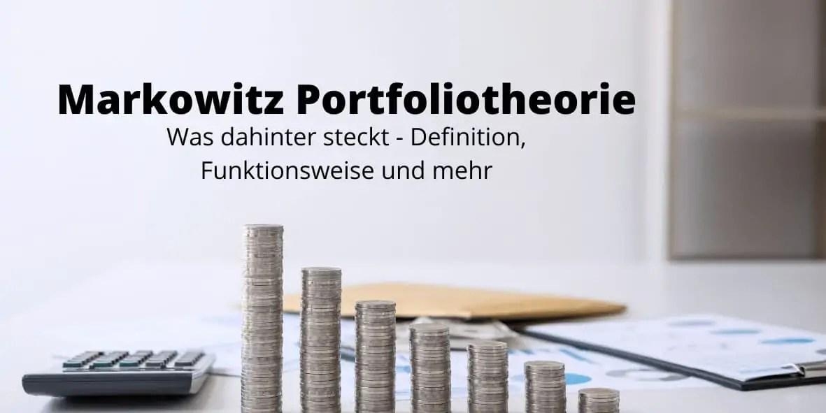 Markowitz Portfoliotheorie - Entstehung, Definition, Nutzen, Vor- und Nachteile