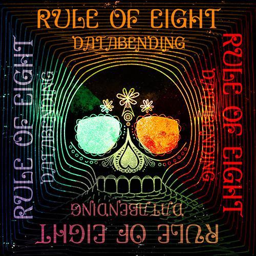 rule of eight databending