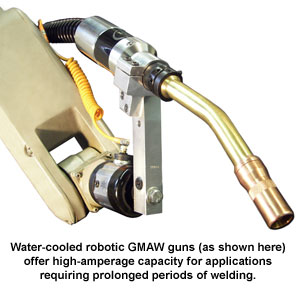 Water-cooled robotic GMAW guns (as shown here) offer high-amperage capacity for applications requiring prolonged periods of welding.
