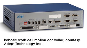 Robotic work cell motion controller, courtesy Adept Technology Inc.