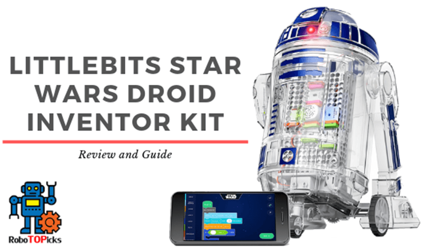 LittleBits Star Wars Droid Inventor Kit Review and Guide