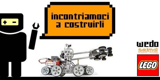 incontriamoci a costruirli con le postazioni Lego NXT Mindstorm per imparare a programmare con WEDO Scratch