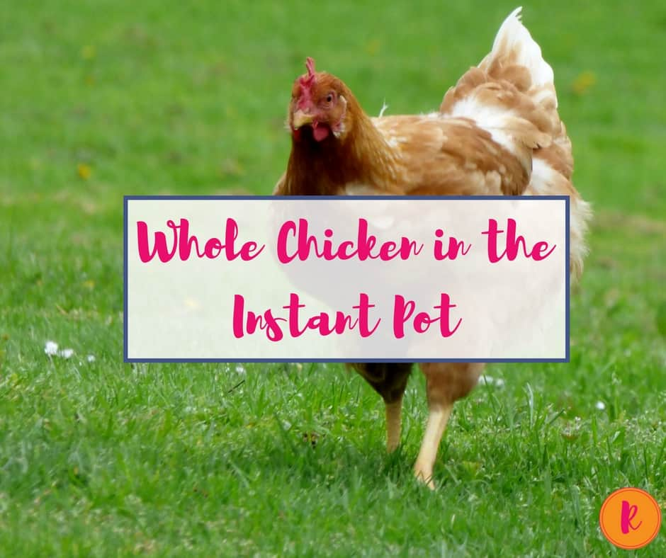 how to cook a whole chicken in the instant pot