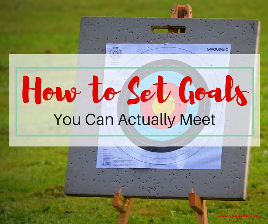How to Set Goals You Can Actually Meet