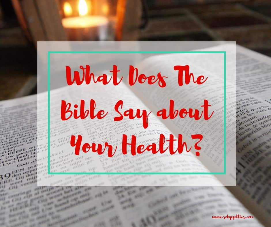 What does the Bible say about Your Health