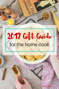 2017 Gift Guide for the Home Cook