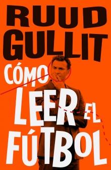 Cómo leer el fútbol - Ruud  Gullit