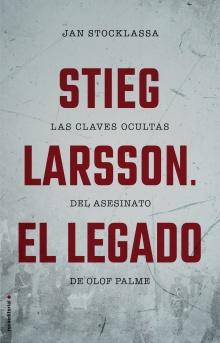 Stieg Larsson. El legado - Jan Stocklassa
