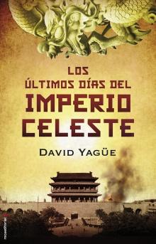 Los últimos días del imperio celeste - David Yagüe