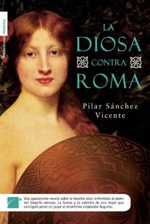 La diosa contra Roma - Pilar Sánchez Vicente