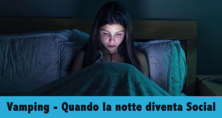 Vamping ed insonnia digitale dei preadolescenti italiani tra videogiochi chat e adescamenti 107