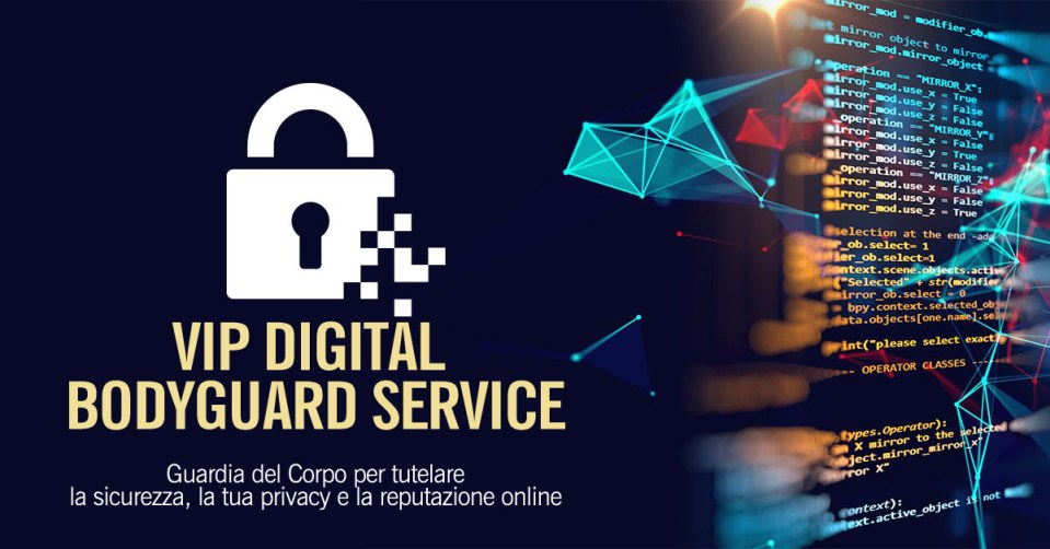 DIGITAL BODYGUARD SERVICE - Guardia del corpo digitale per la tua privacy e reputazione online 2