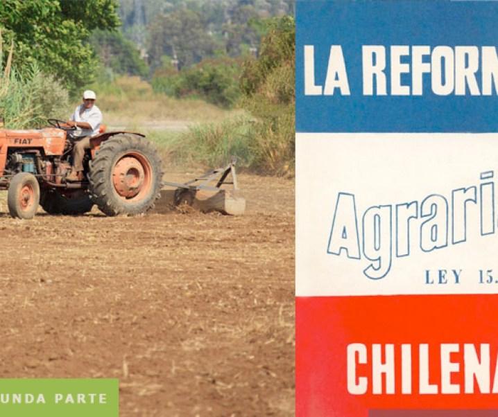 Cincuenta años de la Reforma Agraria chilena, algunas informaciones y comentarios personales. Las reformas de Alessandri, Frei y Allende. Segunda parte