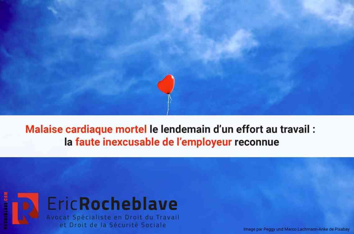 Malaise cardiaque mortel le lendemain d'un effort au travail : la faute inexcusable de l'employeur reconnue