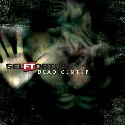 Self Torture - Dead Center