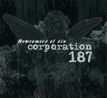 Corporation 187 - Newcomers Of Sin