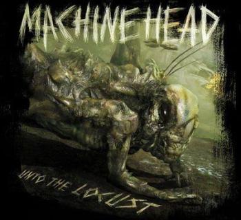 Machine Head - Unto The Locust