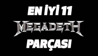 ÖZEL DOSYA : En İyi 11 Megadeth Parçası