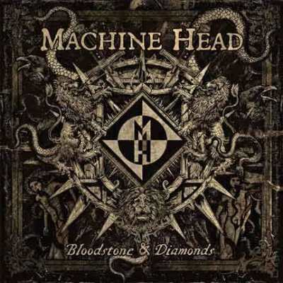 "Machine Head - ""Bloodstone & Diamonds"""