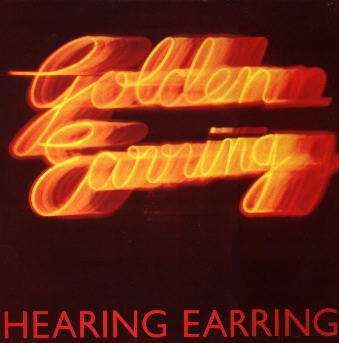 Golden Earring - Hearing Earring