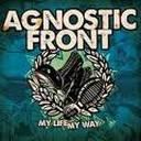 agnostic front - my life, my way