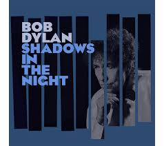 bob dylan shadows in the night album lyrics