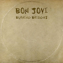 bon jovi burning bridges lyrics
