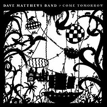 Dave Mathews Band - Come tomorrow