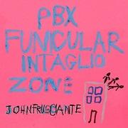 john frusciante - pbx funicular intaglio one
