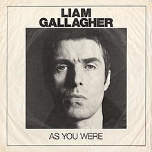 Liam Gallagher - As you were letras