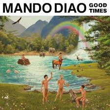 Mando Diao - Good times lyrics