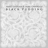 mark lanegan duke garwood black pudding