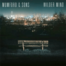 mumford & sons wilder mind lyrics
