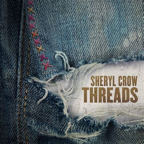 Sheryl Crow - Threads lyrics