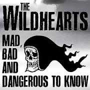 the wildhearts mad bad and dangerous to know album