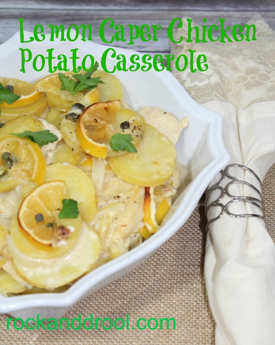 lemon caper chicken potato casserole rock and drool