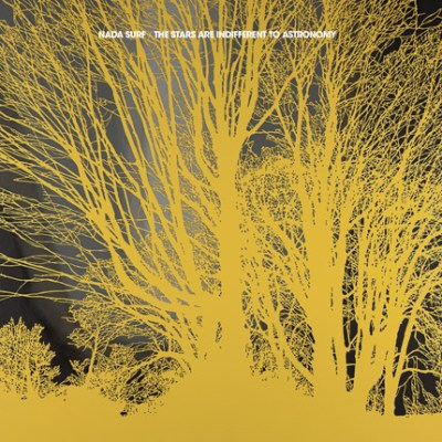Nada Surf : The Stars are Indifferent to Astronomy