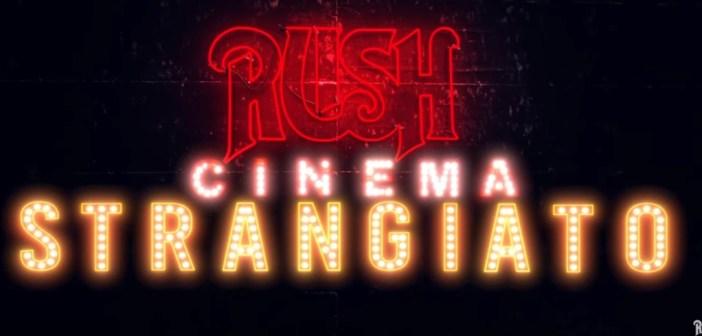 rush cinema strangiato