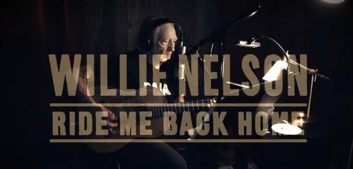 willie nelson ride me back home album trailer