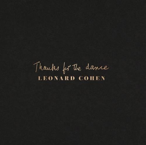 Leonard Cohen - The Story of Thanks for the Dance
